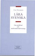 Lära svenska - Om språkbruk och modersmålsundervisning av Ulf Teleman