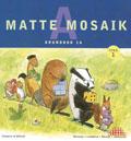 Matte Mosaik 1 Grundbok 1A av Kristina Olstorpe
