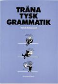 Träna tysk grammatik av Erich Schwandt