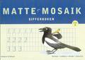 Matte Mosaik Steg 1 Sifferboken 5-pack av Kristina Olstorpe
