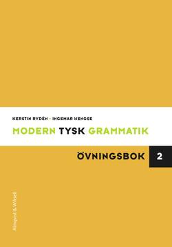 Modern tysk grammatik Övningsbok 2 med Facit av Kerstin Rydén