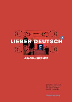 Lieber Deutsch 2 Lärarhandledning av Christine Hofbauer
