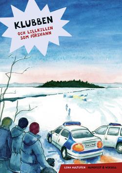 Klubben och lillkillen som försvann av Lena Hultgren