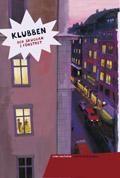 Klubben och skuggan i fönstret av Lena Hultgren