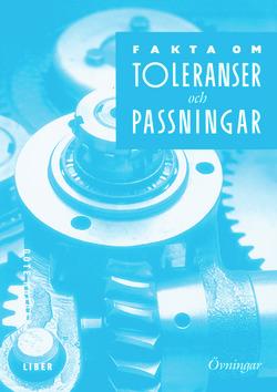 Fakta om Toleranser och passningar Övningar med facit av Göte Holgerzon