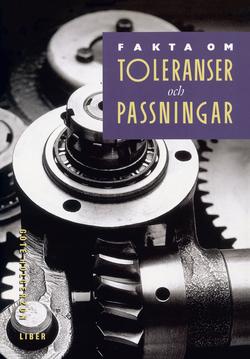 Fakta om Toleranser och passningar Faktabok av Göte Holgerzon