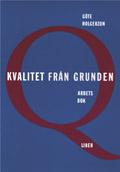 Kvalitet från grunden Arbetsbok med Facit av Göte Holgerzon