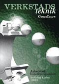 Verkstadsteknik grundkurs Arbetsbok av Bo-Erling Lindén