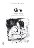 Kirre - En bok om att möta, vårda och fostra trasiga barn av Gunilla O. Wahlström