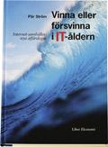 Vinna eller försvinna i IT-åldern - Internet-samhällets nya affärslogik av Pär Ström