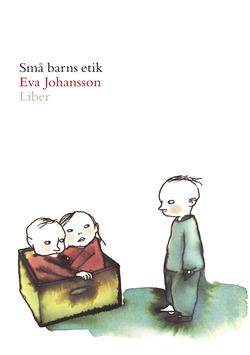 Små barns etik av Eva Johansson