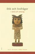 Etik och livsfrågor i vård och omsorg av Carl E Olivestam