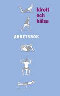Idrott och hälsa Arbetsbok av Bengt Johansson