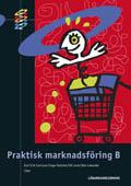HANDEL Praktisk marknadsföring B Lärarhandledning +cd av Karl Erik Carlsson