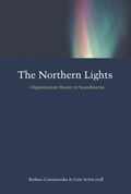 The Northern Lights - Organization theory in Scandinavia av Barbara Czarniawska