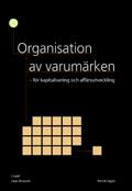 Organisation av varumärken - för kapitalisering och affärsutveckling av Henrik Uggla
