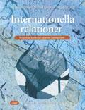 Internationella relationer Fakta och Övningar av Ulf Bjereld