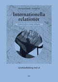 Internationella relationer Lärarhandledning inkl cd av Ulf Bjereld