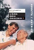 Arbeta i Sverige - Vård och omsorg av Eva Källsäter