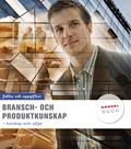 Bransch- och produktkunskap Fakta o uppgifter av Jan-Olof Andersson