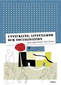 Utveckling, livsvillkor och socialisation av Britt-Inger Olsson
