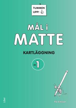Tummen upp! Mål i matte Kartläggning åk 1 av Pia Eriksson