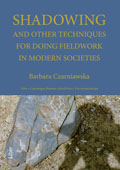 Shadowing - and Other Techniques for Doing Fieldwork in Modern Societies av Barbara Czarniawska