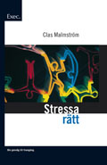 Stressa rätt - Exec av Clas Malmström