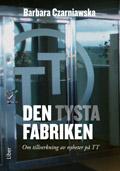 Den tysta fabriken - Om tillverkning av nyheter på TT av Barbara Czarniawska