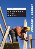 Arbeta i Sverige - Hantverk och bygg av Eva Källsäter