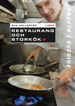 Arbeta i Sverige - Restaurang och storkök av Eva Källsäter
