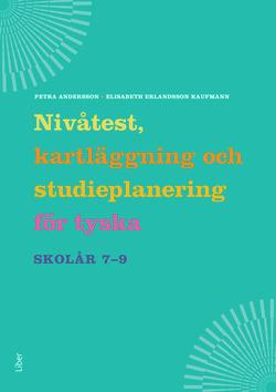 Nivåtest, kartläggning och studieplanering för tyska åk 7-9 av Petra Andersson