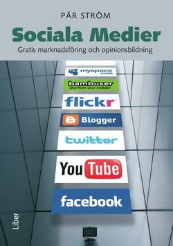 Sociala Medier - Gratis marknadsföring och opinionsbildning av Pär Ström