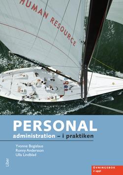 Personaladministration - i praktiken Övningsbok av Yvonne Bogislaus