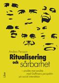 Ritualisering och sårbarhet - ansikte mot ansikte med Goffmans perspektiv på social interaktion av Anders Persson