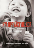 Nya uppväxtvillkor : samhälle och individ i förändring av Thomas Johansson