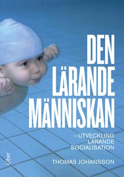 Den lärande människan : utveckling lärande socialisation av Thomas Johansson