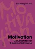 Motivation : motivationsteorier  praktisk tillämpning