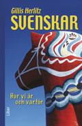 Svenskar – hur vi är och varför av Gillis Herlitz