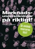 Marknadsundersökningar på riktigt! : så används resurserna bäst! av Christer Johansson