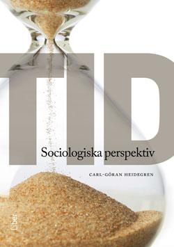 Tid : sociologiska perspektiv av Carl-Göran Heidegren