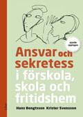 Ansvar och sekretess : i förskola, skola och fritidshem av Hans Bengtsson