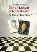 Slavar, kungar och byråkrater – så tänker historiker av Torsten Thurén