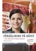 Försäljning på nätet, Lösningar (Näthandel B): - från affärsidé till färdig nätbutik! av Anders Pihlsgård