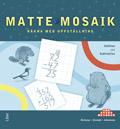 Matte Mosaik Räkna med uppställning av Kristina Olstorpe