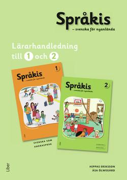 Språkis Svenska för nyanlända 1-2 Lärarhandledning av Hippas Eriksson