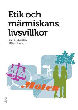 Etik och människans livsvillkor av Carl E Olivestam