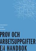 Prov och arbetsuppgifter : en handbok av Anders Gustavsson
