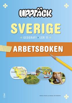 Upptäck Sverige Geografi Arbetsbok - Anpassad till Lgr 11 av Torsten Bengtsson