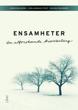 Ensamheter : en utforskande brevväxling av Karin Dahlberg